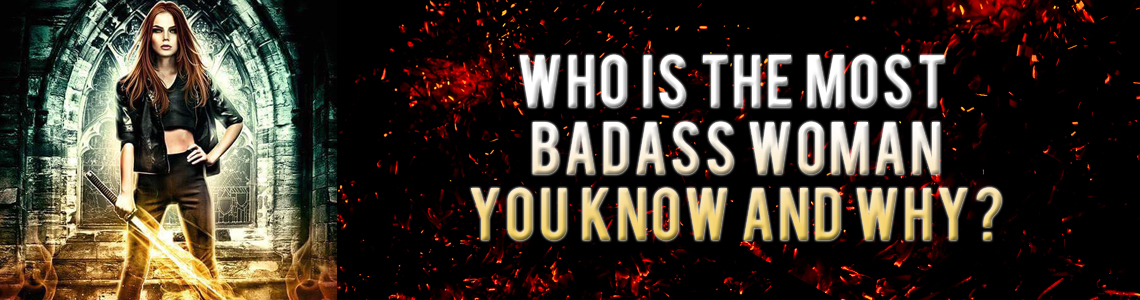 Who is the Most Badass Woman You Know and Why? Alex Owens Spotlight
